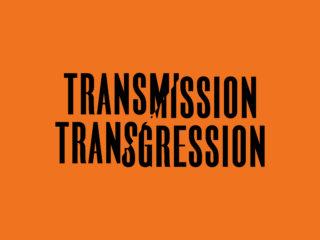 Transmission/ Transgression